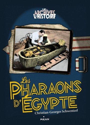 9782745959331: Les Archives De L'histoire: Les Pharaons D'egypte (French Edition)