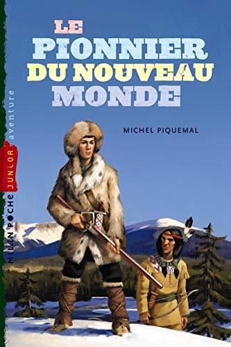 9782745959836: Le Pionnier du nouveau monde NE (MIL.POCH.JUNIOR)