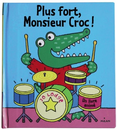 PLUS FORT, MR CROC !: LODGE JO