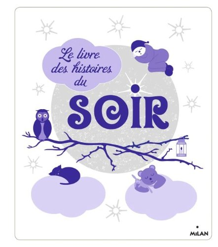 Histoires du soir (Albums 4 - 7: Bertron-Martin, Agnès; Cathala,