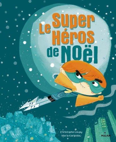 9782745960665: Super héros de Noël (ex : Comment j'ai piégé le Père Noël)