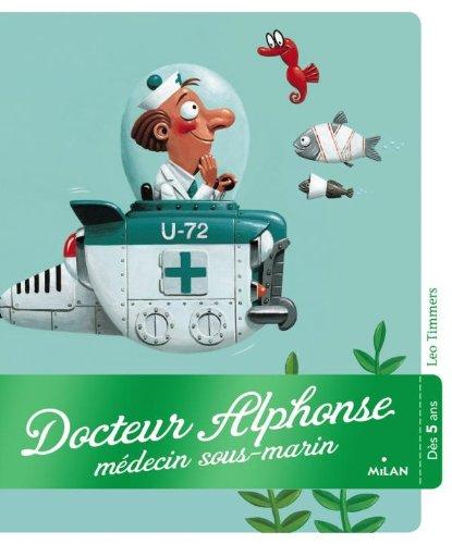 9782745960702: Docteur alphonse docteur sous-marin