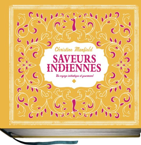 SAVEURS INDIENNES: MANFIELD CHRISTINE