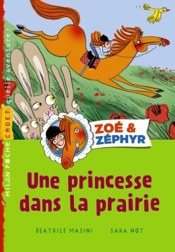 9782745961556: Zo� et Z�phyr T.02 - Princesse dans la prairie (ex : Vic e Vento T02)