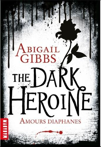 9782745962706: The dark heroine : Tome 1 : Amours diaphanes