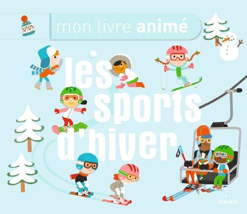 9782745963437: Mon livre animé des sports d'hiver