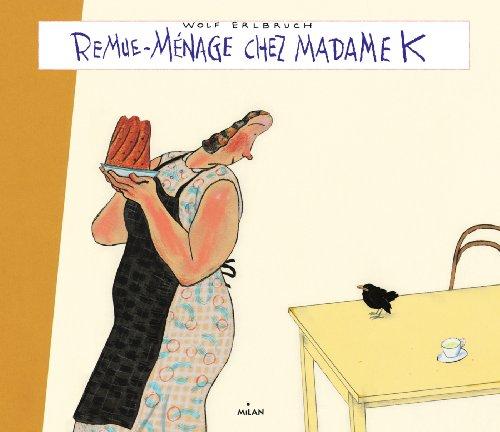 9782745965493: Remue-m�nage chez madame K