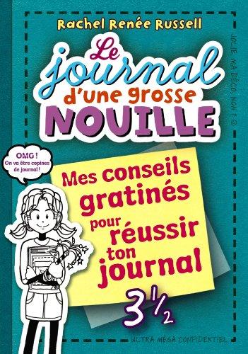 JOURNAL D'UNE GROSSE NOUILLE (LE) T.03 ½: RUSSELL RACHEL REN�E