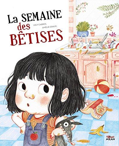 SEMAINE DES BÊTISES (LA): CABROL MILY