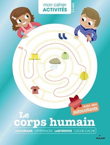 9782745969552: LE CORPS HUMAIN ACTIVITES ANNEES POURQUOI