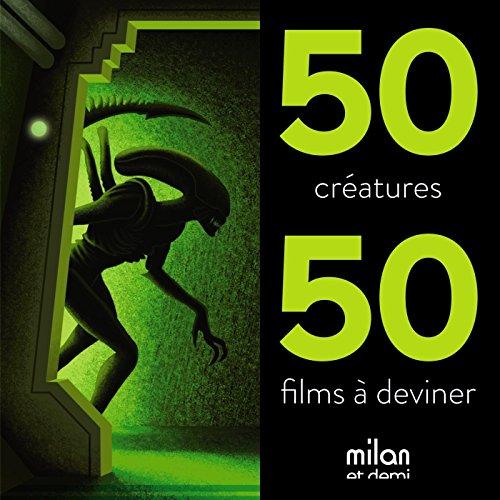 50 CRÉATURES, 50 FILMS À DEVINER: BARROME FORGUES NICOLAS