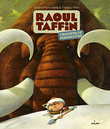 Raoul Taffin - chasseur de mammouth: Collectif