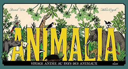 9782745994561: Animalia, voyage animé au pays des animaux (Documentaires animés)