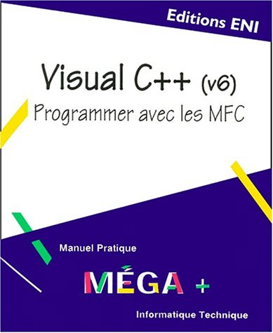 Visual C++ (v6). : Programmer avec les: Gabillaud, Jérôme