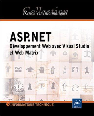 ASP.NET : D?veloppement Web avec Visual Studio et Web Matrix: Dewit, Olivier