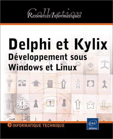 9782746020467: Delphi 7 et Kylix 3 : Développement sous Windows et Linux