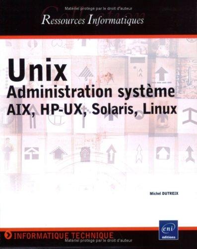 9782746020665: Unix - administration systeme - aix, hp-ux, solaris, linux