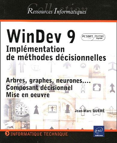 9782746028418: WinDev 9 (agréé par PC Soft) - Implémentation de méthodes décisionnelles