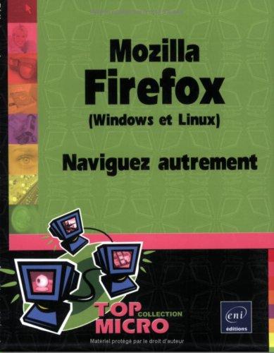 9782746029262: Mozilla Firefox (Windows et Linux) : Naviguez autrement