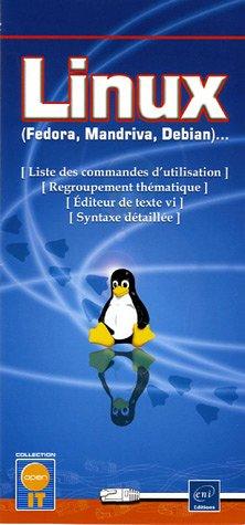 9782746029712: Linux (Fedora, Mandriva, Debian)... : Liste des commandes d'utilisation - Regroupement th�matique - Editeur de texte vi - Syntaxe d�taill�e