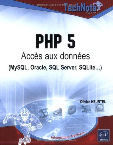 9782746031043: PHP 5 : Accès aux données (MySQL, Oracle, SQL Server, SQLite...)