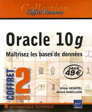 9782746032767: Oracle 10g en 2 Volumes : Maîtrisez les bases de données (Coffret Ressources)