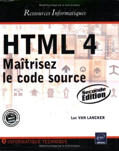 9782746032835: HTML 4: Maîtrisez le code source