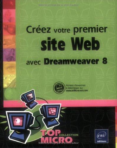 9782746033856: Créez votre premier site Web avec Dreamweaver 8