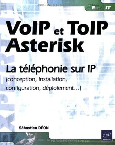 9782746040441: VoIP et ToIP, Asterisk - la téléphonie sur IP (Conception, installation, configuration, déploiement)
