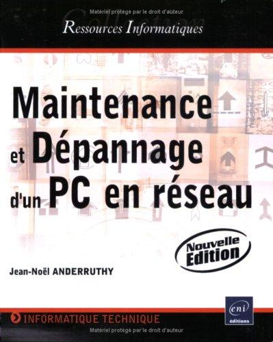 9782746040823: Maintenance et dépannage d'un PC en réseau - (Nouvelle édition)
