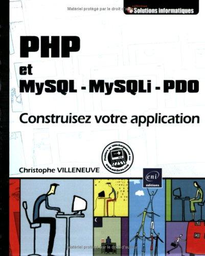 9782746041219: PHP et MySQL-MySQLI-PDO : Construisez votre application (Solutions Informatiques)