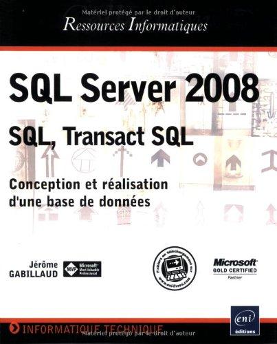 SQL Server 2008 - SQL, Transact SQL: Jérôme Gabillaud