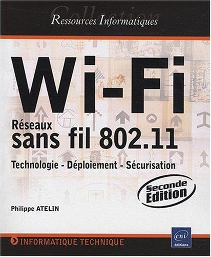 9782746043039: Wi-Fi - R�seaux sans fil 802.11 : Technologie - D�ploiement - S�curisation [2i�me �dition]