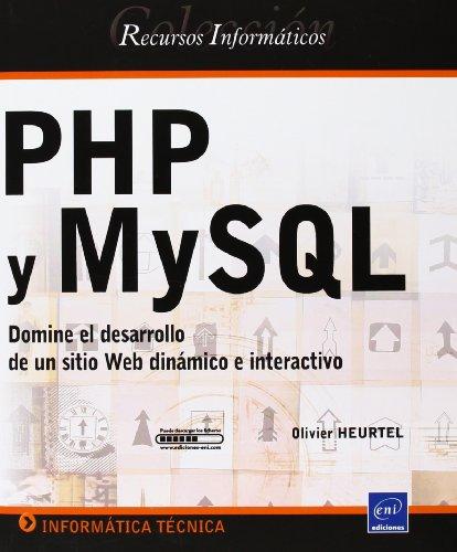 9782746045026: PHP y MySQL - Domine el desarrollo de un sitio web dinmico e interactivo