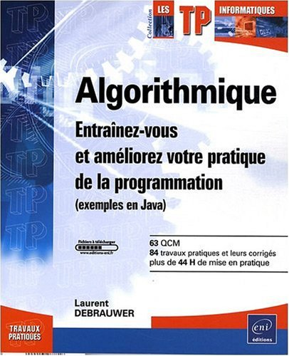 9782746046184: Algorithmique : Entraînez-vous et améliorez votre pratique de la programmation (exemples en Java) (Les TP informatiques)