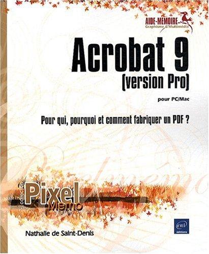 Acrobat 9 pour PC/Mac (version Pro) ;: Nathalie de Saint-Denis