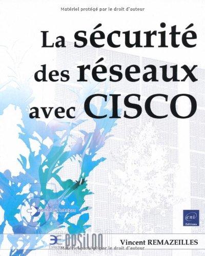 9782746047143: la sécurité des réseaux avec CISCO