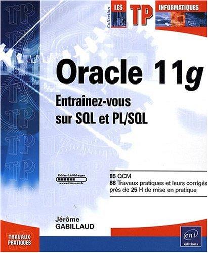 Oracle 11g - Entraînez-vous sur SQL et: Jérôme Gabillaud