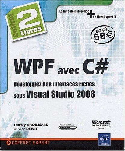 9782746048430: WPF avec C# - Coffret de 2 livres : D�veloppez des interfaces riches sous Visual Studio 2008
