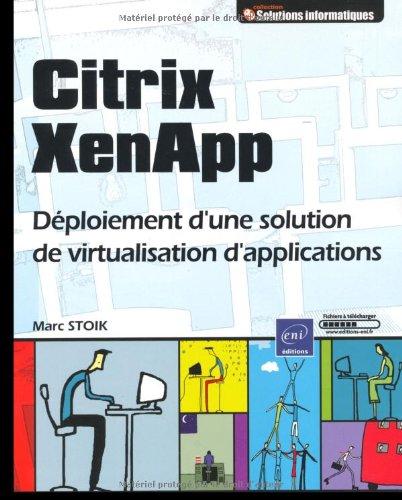 9782746049475: Citrix XenApp : Déploiement d'une solution de virtualisation d'applications (Solutions Informatiques)