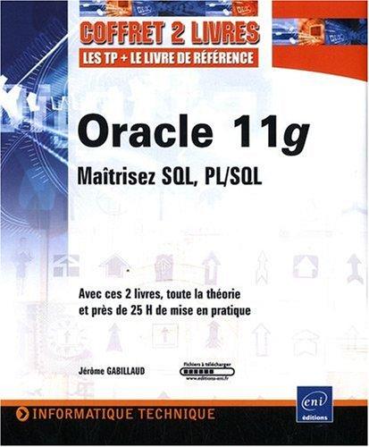 9782746053946: Oracle 11g ; Maîtrisez SQL, PL/SQL : Coffret en 2 volumes : les TP ; le livre de référence (Informatique Technique)