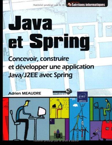 Java et Spring - Concevoir, construire et: Adrien Meaudre