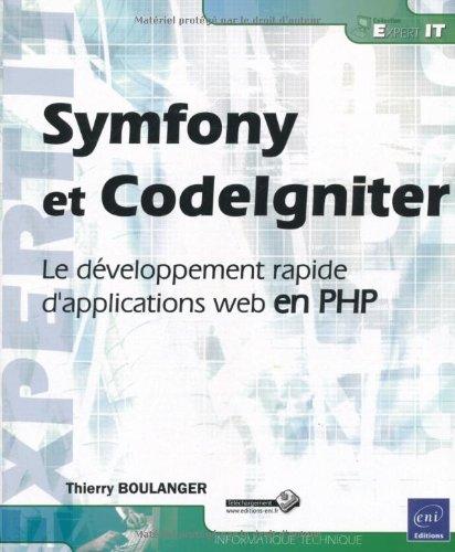 9782746056145: Symfony et CodeIgniter - Le développement rapide d'applications web en PHP