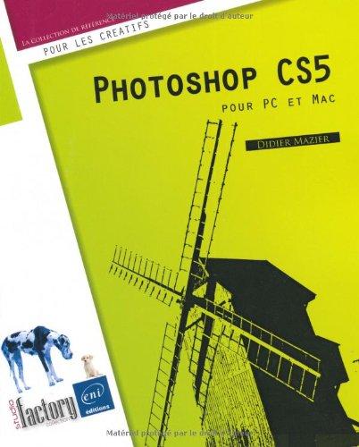 9782746056886: Photoshop CS5 - pour PC/Mac