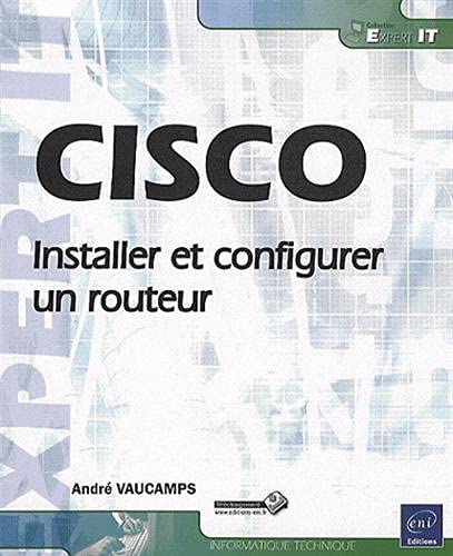 9782746058125: CISCO - Installer et configurer un routeur