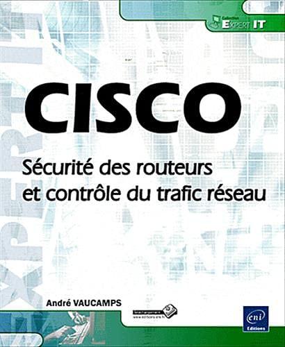 9782746059153: CISCO - S�curit� des routeurs et contr�le du trafic r�seau