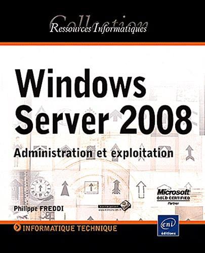 9782746059375: Windows Server 2008 - Administration et exploitation