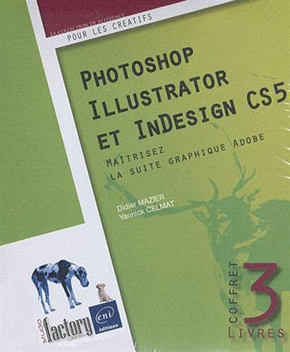 9782746059559: Photoshop, Illustrator et InDesign CS5 - Coffret de 3 livres : Maîtrisez la suite graphique Adobe