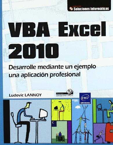 9782746062030: Vba Excel 2010. Desarrolle Mediante Un Ejemplo Una Aplicacio (Soluciones Practicas)