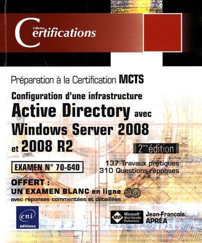 9782746063150: Windows Server 2008 et 2008 R2 - Examen MCTS 70-640 - Configuration d'une infrastructure Active Directory [2ième édition]